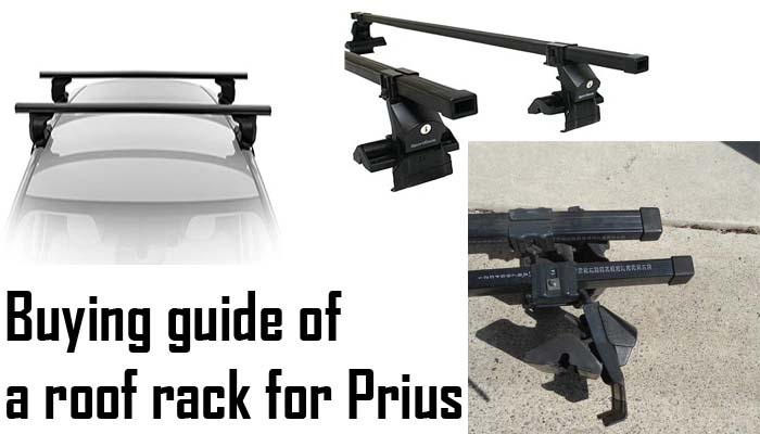 Buying guide of a roof rack for Prius