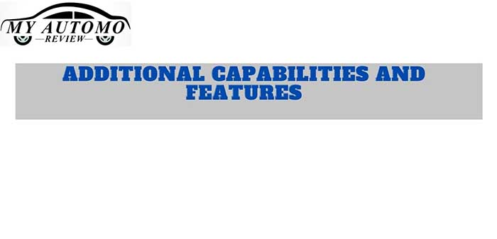 Additional capabilities and features