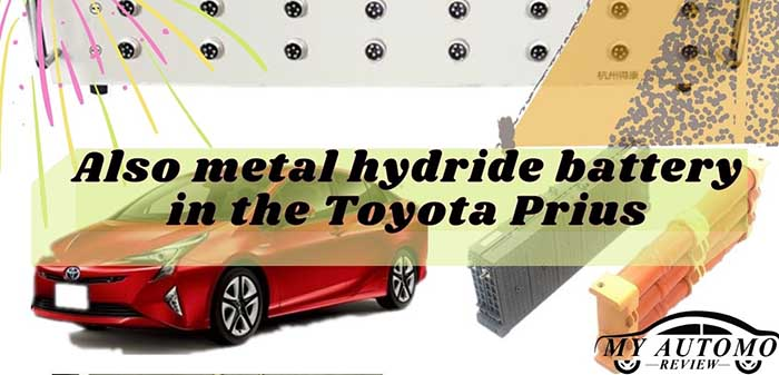 Also metal hydride battery in the Toyota Prius
