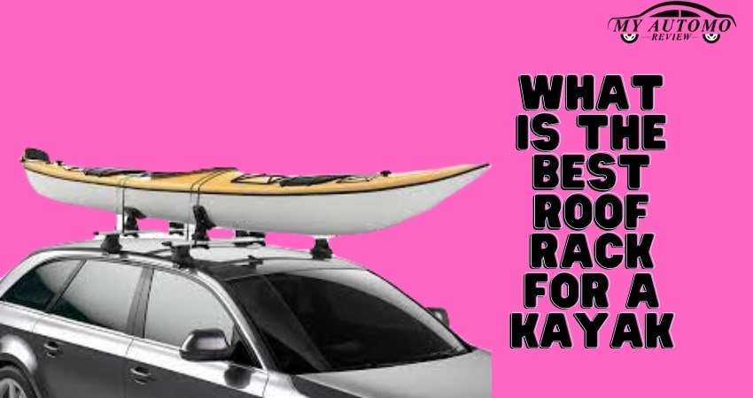 What is the best roof rack for a kayak