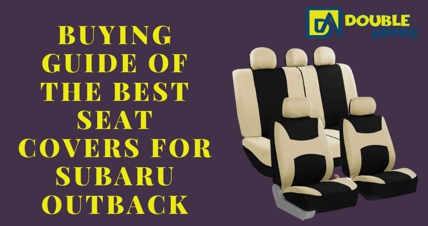Buying guide of a seat cover for Subaru outback