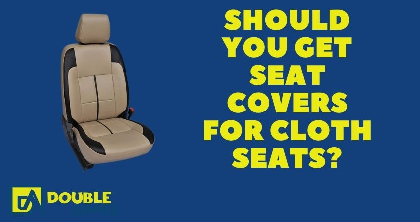 Should you get seat covers for cloth seats