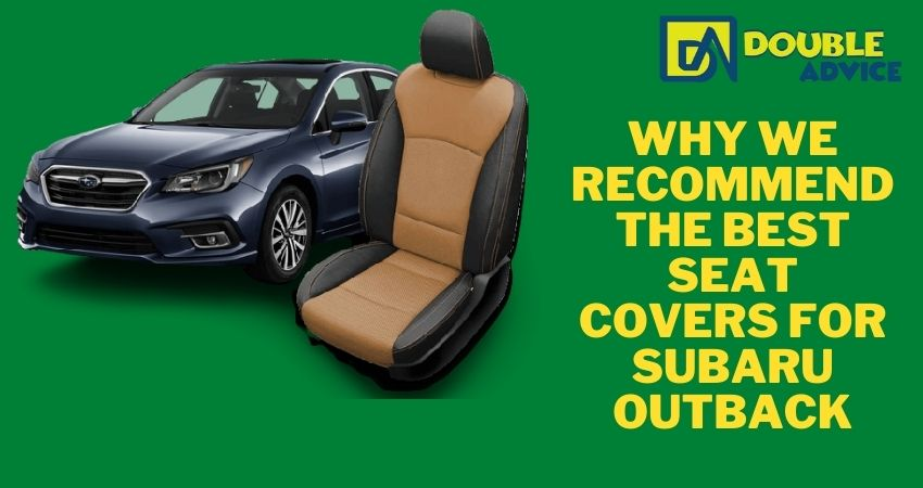 Why We Recommend The Best seat covers for subaru outback
